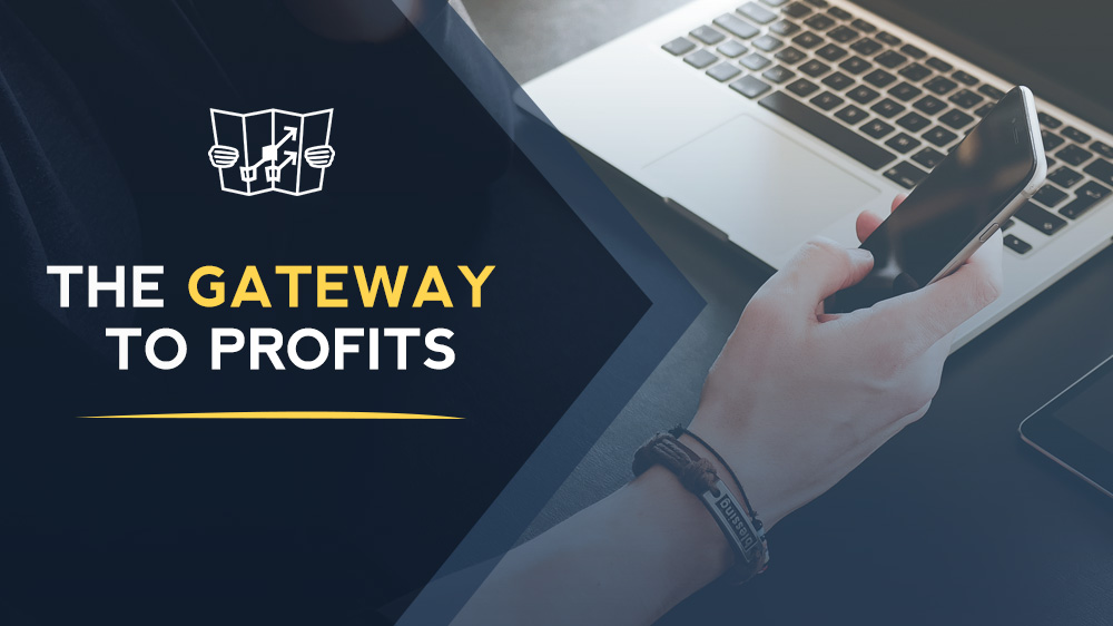 gateway to profits