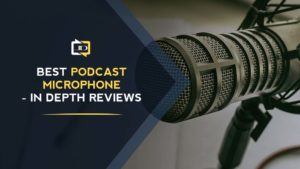 Best Podcast Microphone - In Depth Reviews