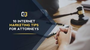 10 Internet Marketing Tips for Attorneys