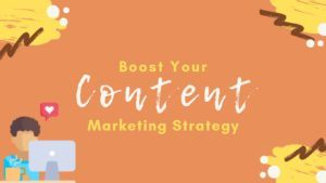 Boost Your Content Marketing Strategy