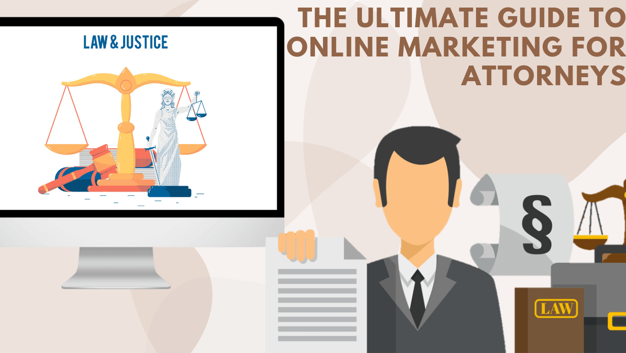 The Ultimate Guide to Online Marketing for Attorneys