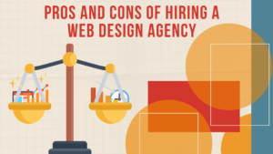 Pros and Cons of Hiring a Web Design Agency