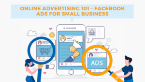 Online Advertising 101: How to Run Facebook Ads for Your Small Business