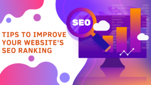 Tips to Improve Your Website's SEO Ranking