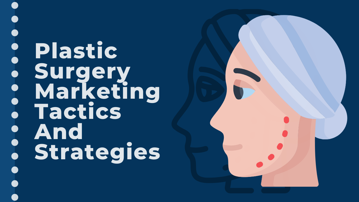 plastic surgery marketing tactics