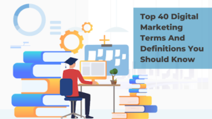 Top 40 Digital Marketing Terms You Should Know