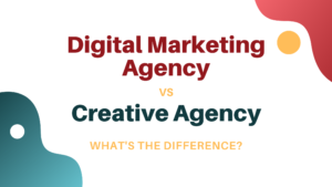 Digital Marketing Agency VS Creative Agency – What's the Difference?