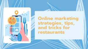Online Restaurant Marketing Tips