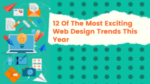 12 Of The Most Exciting Web Design Trends This Year