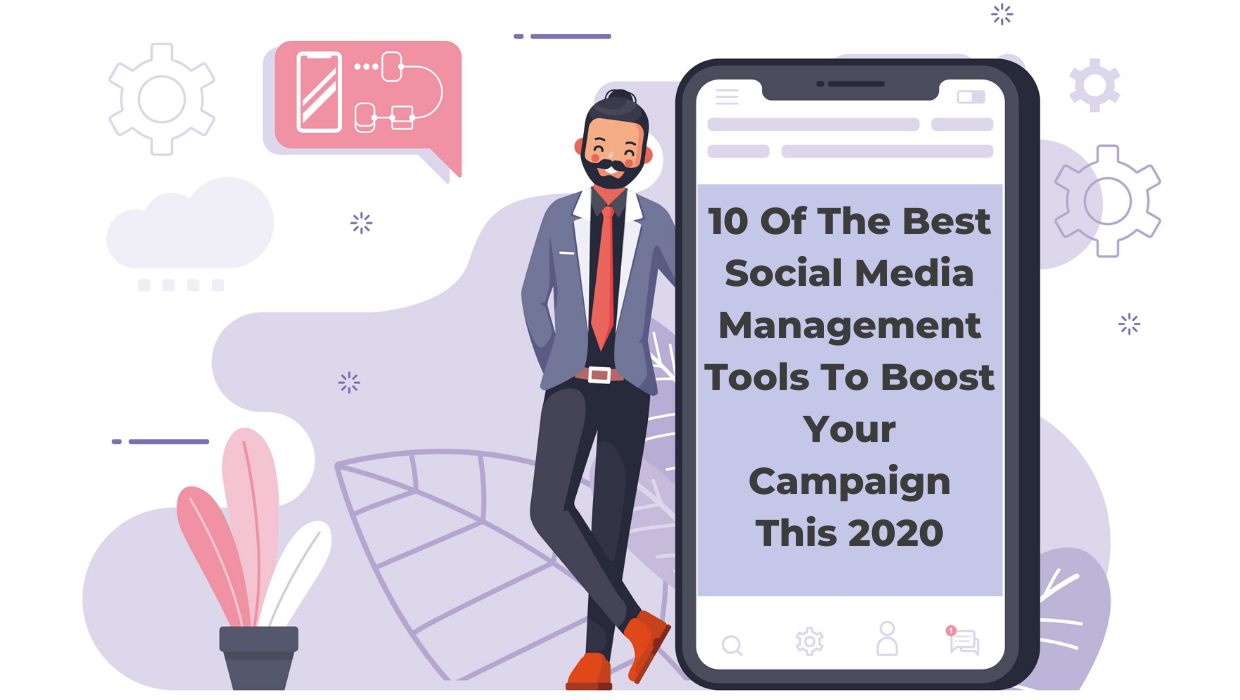 10 Of The Best Social Media Management Tools To Boost Your Campaign This 2020