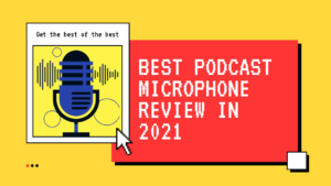 Best Podcast Microphone Review in 2021