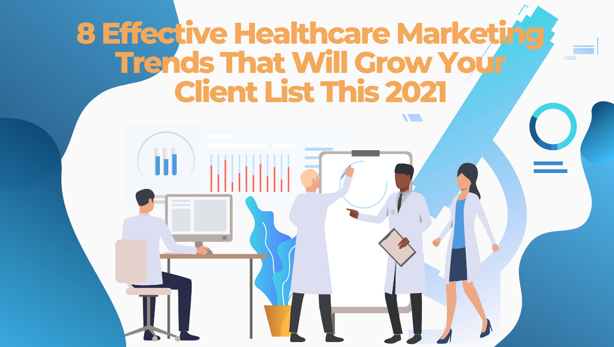 8 Effective Healthcare Marketing Trends That Will Grow Your Client List This 2021 Cover Photo