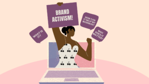 Brand Activism: What is it? How Can it Help Your Business?